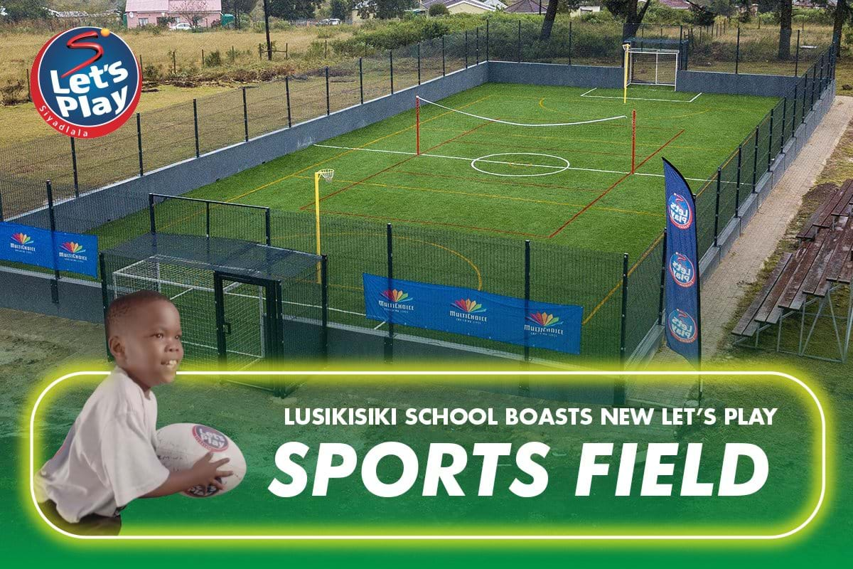 Lusikisiki school boasts new Let's Play sports field